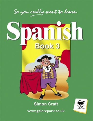 So You Really Want to Learn Spanish Book 3 PDF: Galore Park